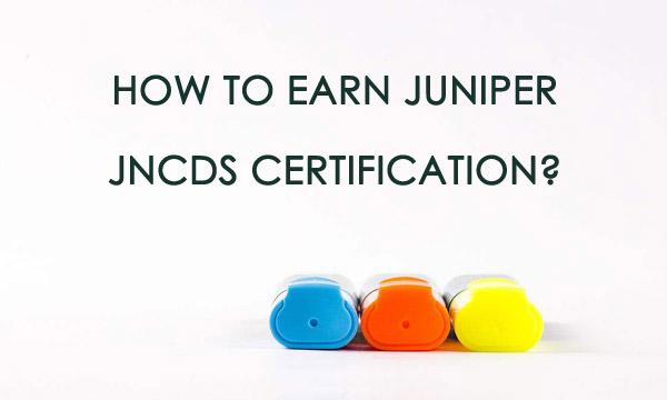 How to earn Juniper JNCDS certification