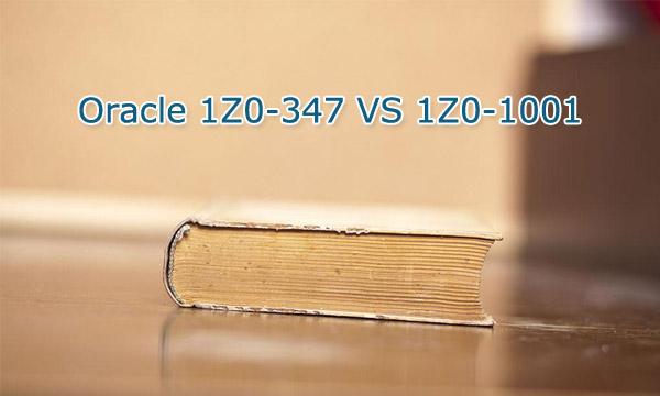 Oracle 1Z0-347 VS 1Z0-1001