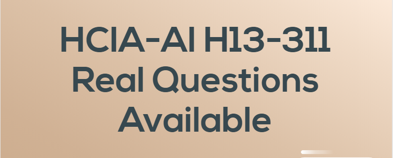 HCIA-AI H13-311 training questions available