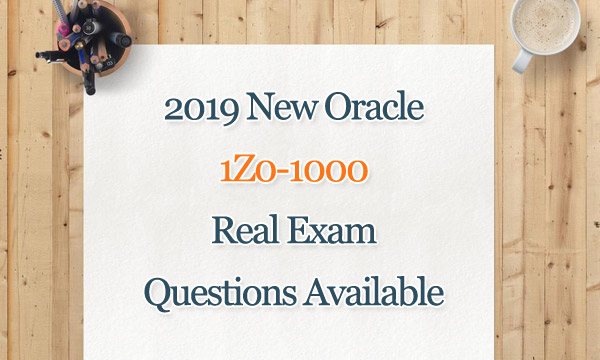 2019 New Oracle 1Z0-1000 real exam questions