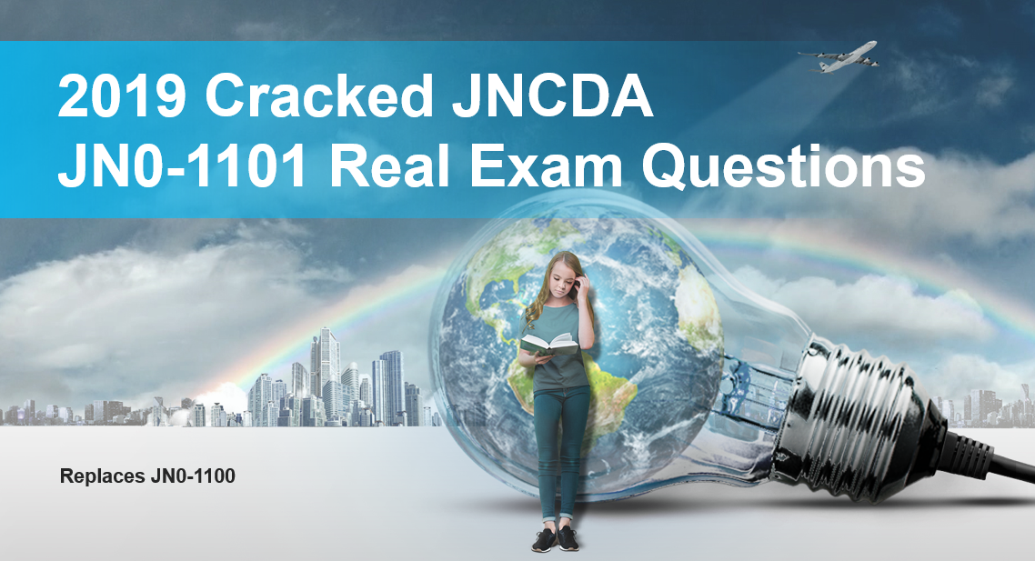 2019 cracked JNCDA JN0-1101 real exam questions   replacement test of JN0-1100