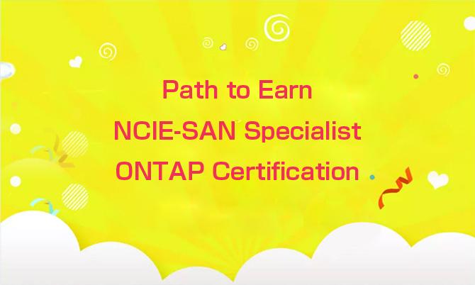 Path to earn NCIE-SAN Specialist ONTAP Certification