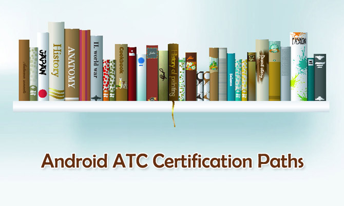 Android ATC Certification Paths