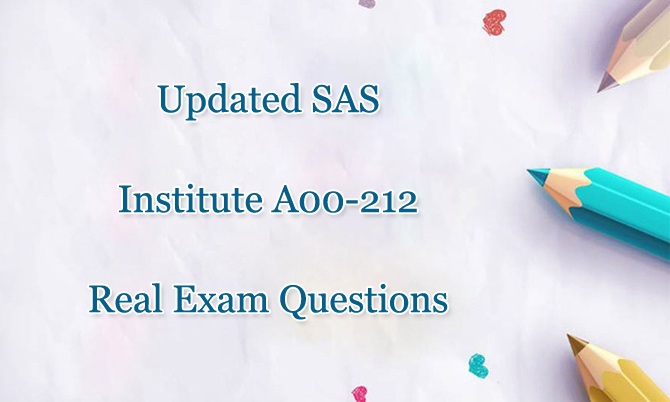 Updated SAS Institute A00-212 Real Exam Questions