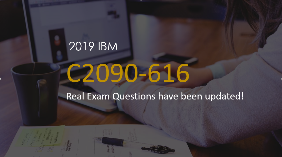 IBM C2090-616 real exam questions have been updated!