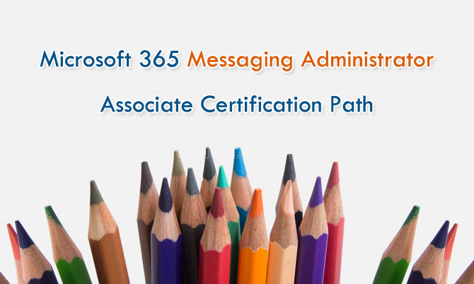 Microsoft 365 Messaging Administrator Associate Certification Path