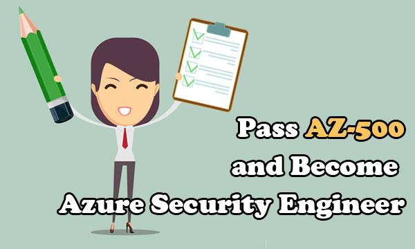 Pass AZ-500 and Become Azure Security Engineer