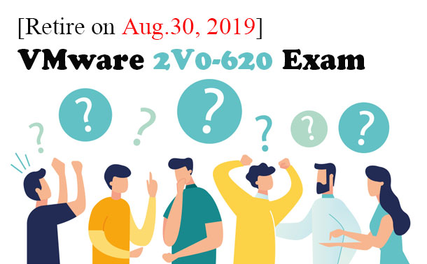[Retire on Aug.30, 2019] 2V0-620 vSphere 6 Foundations
