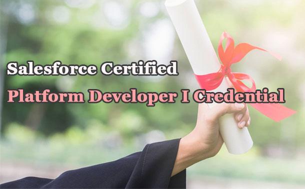 Salesforce Certified Platform Developer I Credential