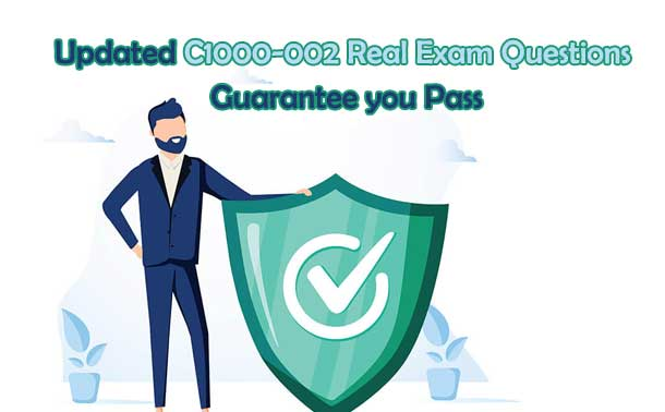 Updated C1000-002 Real exam questions guarantee you pass