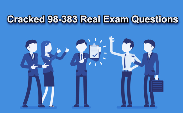 Cracked Latest Microsoft 98-383 Real Exam Questions