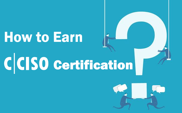 How to Earn CCISO Certification?