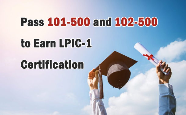 Pas 101-500 and 102-500 to earn LPIC-1 Certification