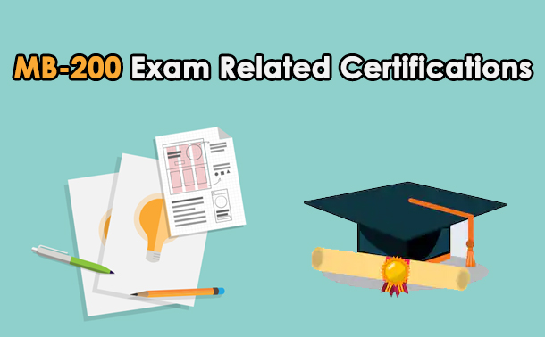 Microsoft MB-200 Exam Related Certifications