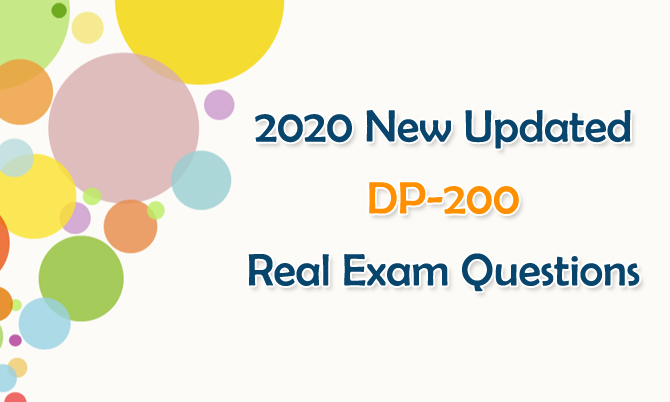 New Updated Microsoft Data DP-200 Real Exam Questions