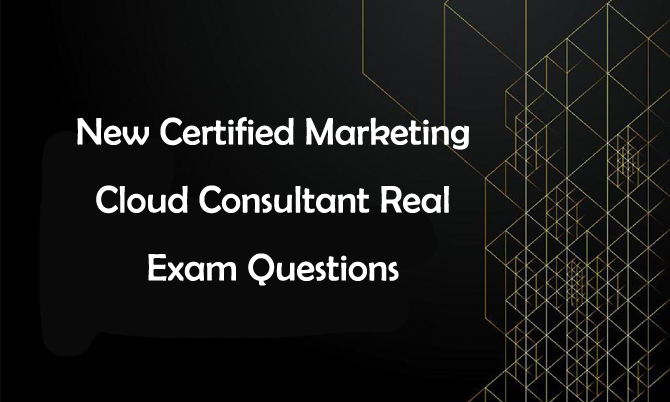New Cracked Certified Marketing Cloud Consultant Real Exam Questions