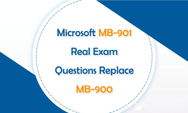 Microsoft MB-901 Real Exam Questions Replace MB-900
