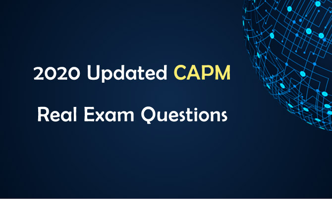 2020 Updated CAPM Real Exam Questions