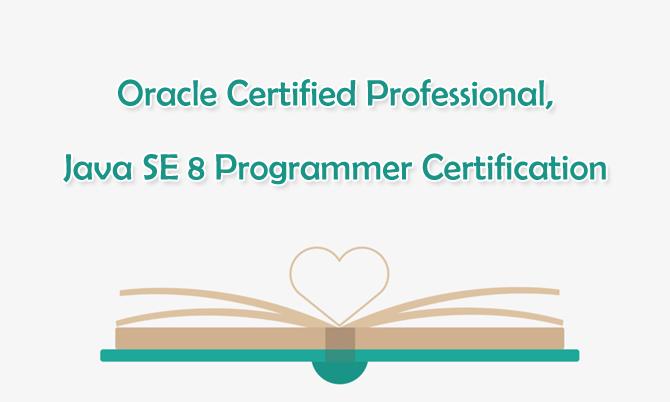 Oracle Certified Professional, Java SE 8 Programmer Certification