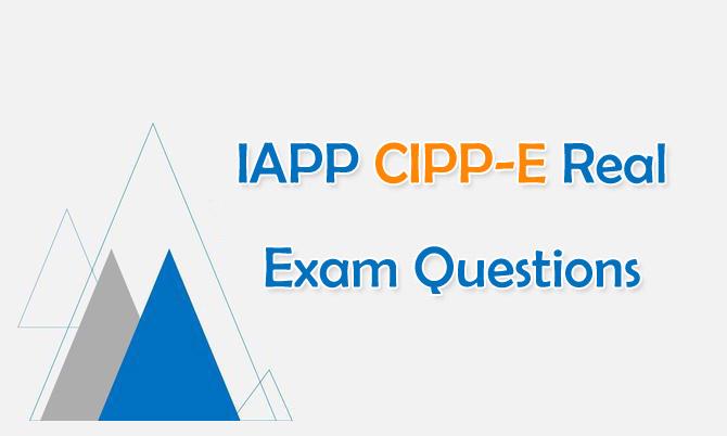 IAPP CIPP-E Real Exam Questions