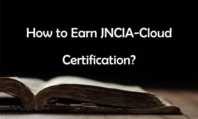 How to Earn JNCIA-Cloud Certification?