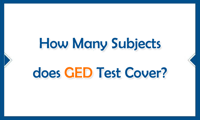 How Many Subjects does GED Test Cover?