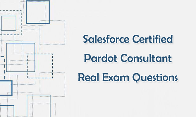 Salesforce Certified Pardot Consultant Real Exam Questions