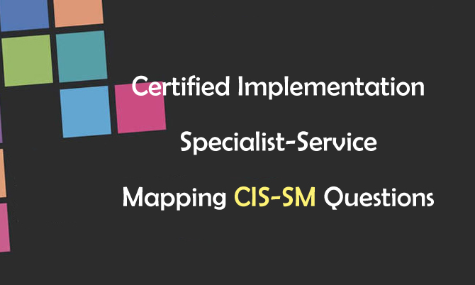 Certified Implementation Specialist-Service Mapping CIS-SM Questions