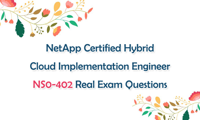 Netapp Certified Hybrid Cloud Implementation Engineer NS0-402 Real Exam Questions