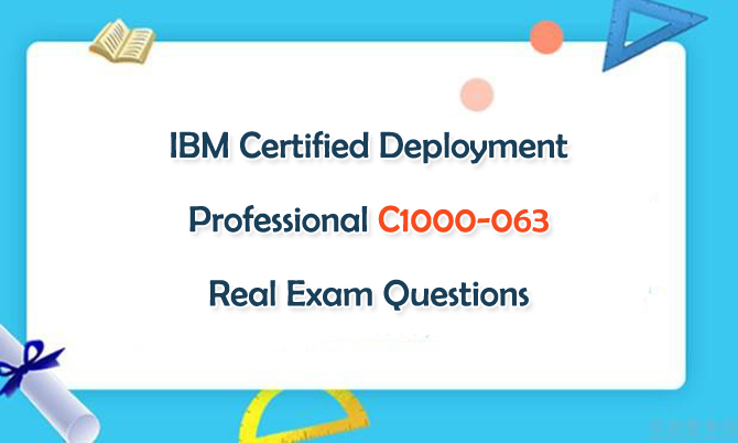 IBM Certified Deployment Professional C1000-063 Real Exam Questions