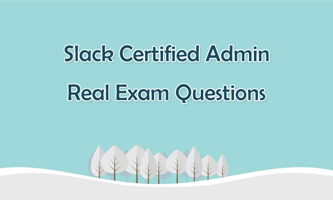 Slack Certified Admin Real Exam Questions