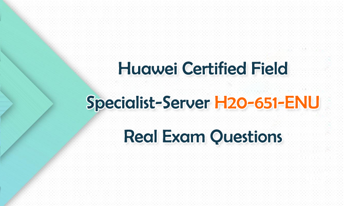 Huawei Certified Specialist-Server H20-651-ENU Real Exam Questions