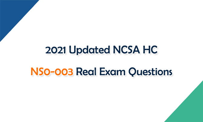 2021 Updated NCSA HC NS0-003 Real Exam Questions