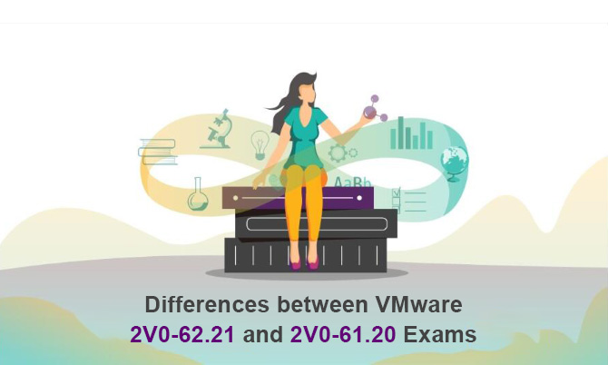 Differences between VMware 2V0-62.21 and 2V0-61.20 Exams